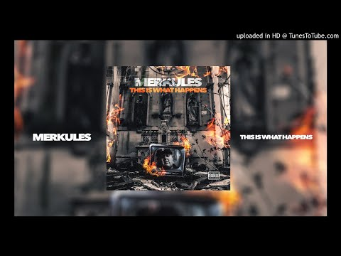Merkules - &39;&39;This Is What Happens&39;&39;