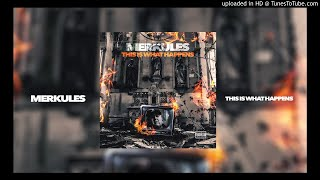 Merkules - ''This Is What Happens'' (Official Audio)