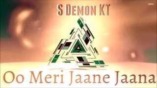 Oo Meri Jaane Jaana (Baby Doll) - SDemon KT | Love Rap 2015 (Prod. By DiesBeatz) d