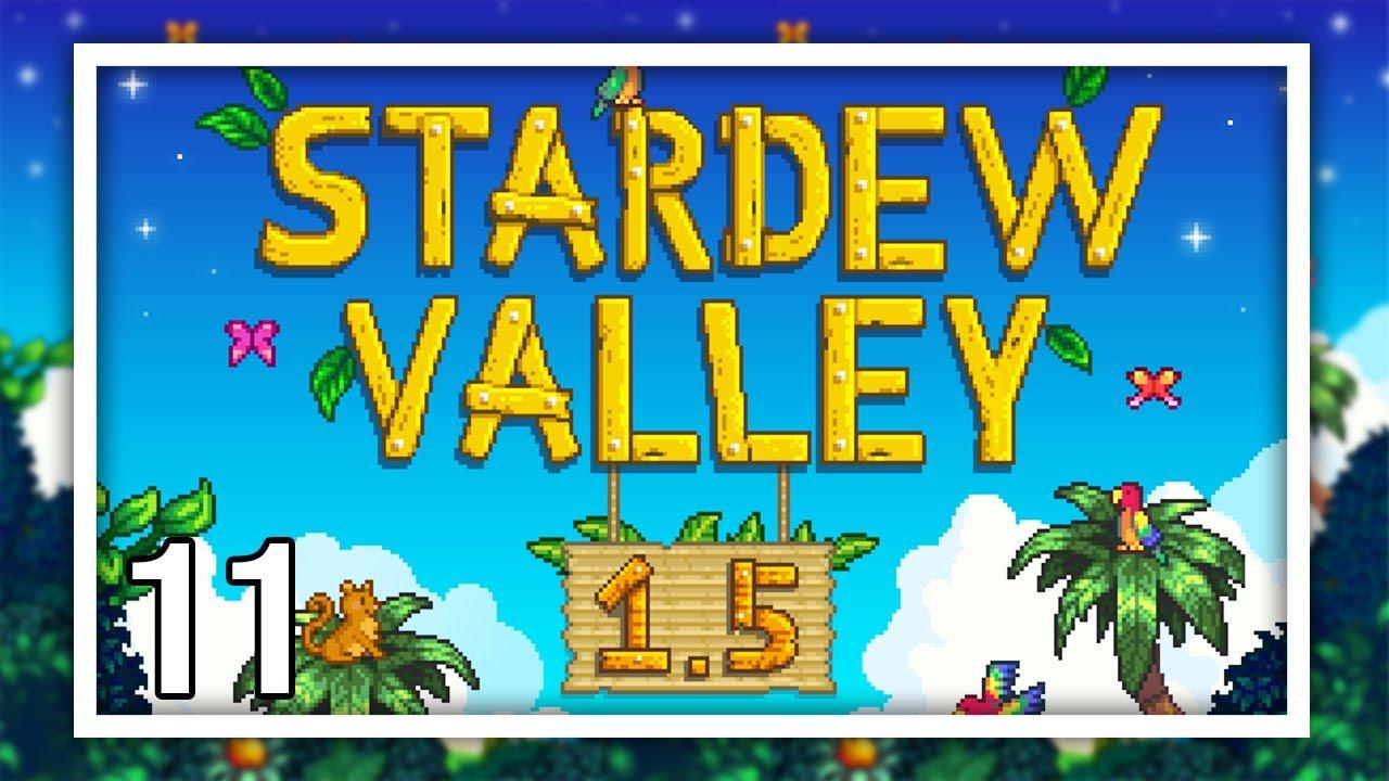 Stardew Valley 1.5 Play Through - Episode 11 - 1.5 UPDATE + Other Updates!
