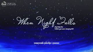 [VIETSUB + KARA] Eddy Kim - When Night Falls (긴 밤이 오면) (While You Were Sleeping OST)