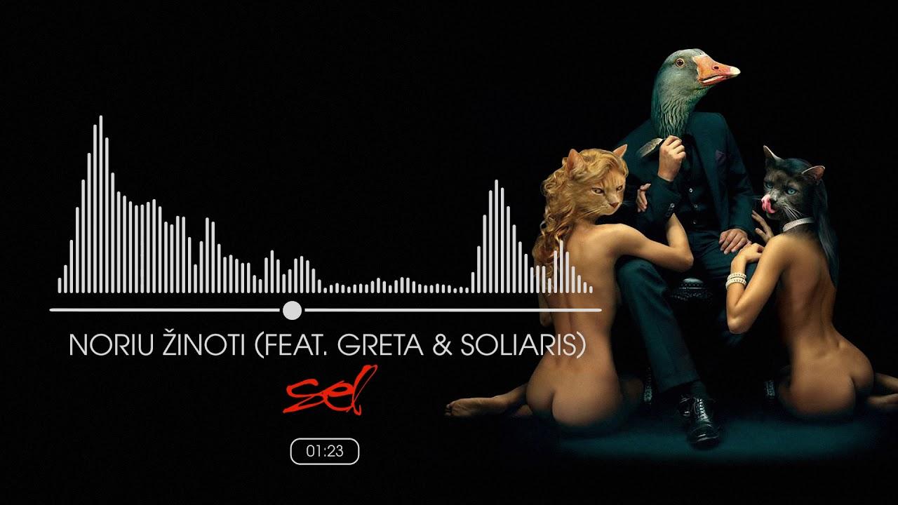 SEL - Noriu Žinoti (Feat  Greta & Soliaris)(Official Audio)