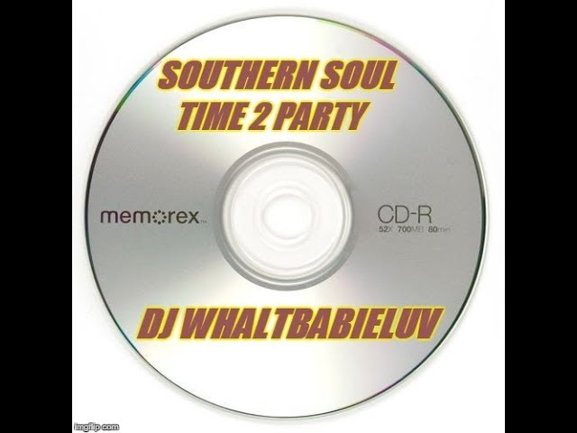 Southern Soul Soul Blues R B Mix 2015 Time 2 Party Dj Whaltbabieluv Cd 11