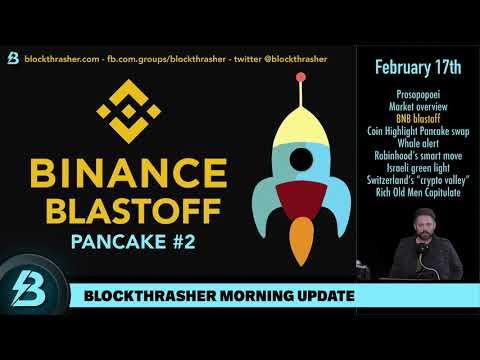 Daily Morning Crypto Update | Feb 18th | BNB blastoff, Pancake swap, Robinhood's smart move.
