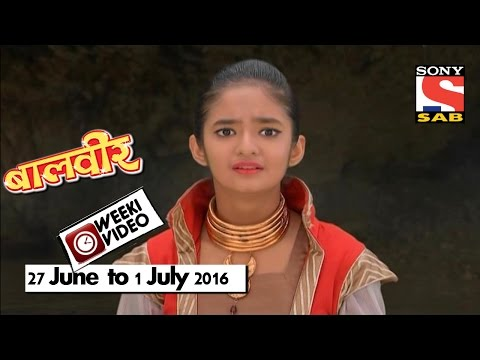 WeekiVideos | Baalveer | 27 June to 1 July 2016