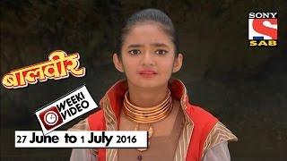weekivideos baalveer 27 june to 1 july 2016