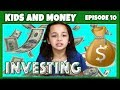 KIDS AND MONEY: INVESTING FOR KIDS