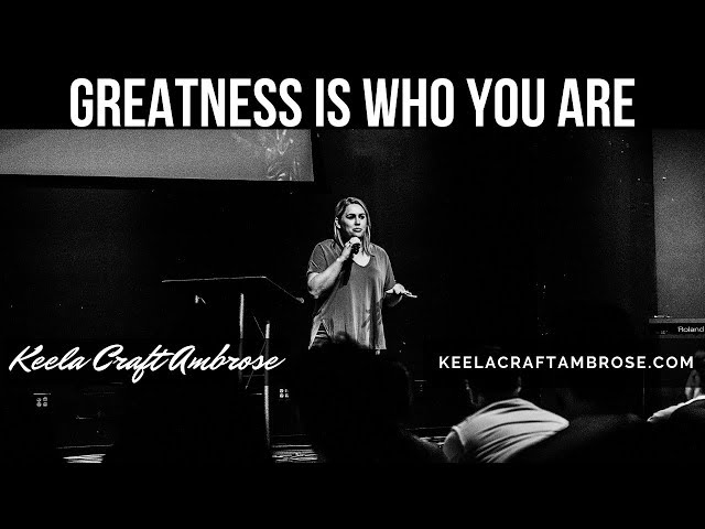 GREATNESS IS WHO YOU ARE - KEELA CRAFT AMBROSE