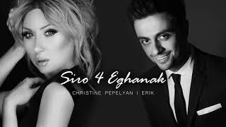 Christine Pepelyan feat. Erik – Siro 4 Eghanak (Audio) // 2017