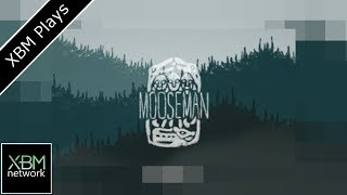 The Mooseman - XBM Plays - Xbox One