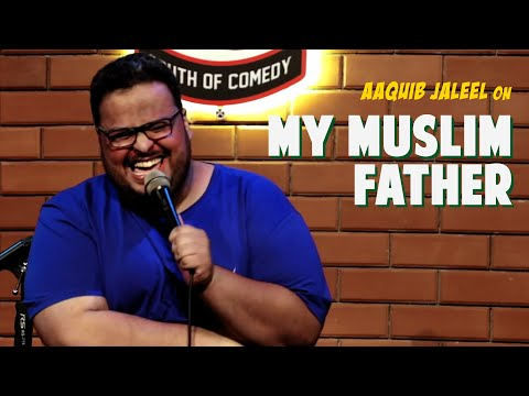My Muslim Father | Stand-up Comedy By Aaquib Jaleel