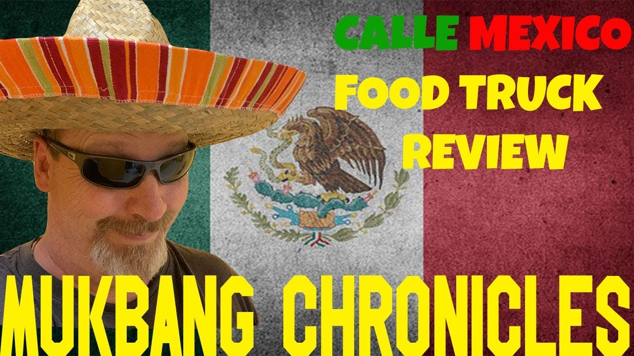 truck review Calle Mexico Food Truck Street Food Review Edmonton YEG