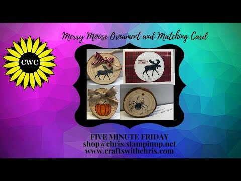 Stampin' Up! Merry Moose Wooden Ornaments and matching Card 5 Minute Friday