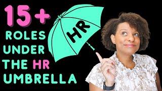15+ Roles Under The HR Umbrella