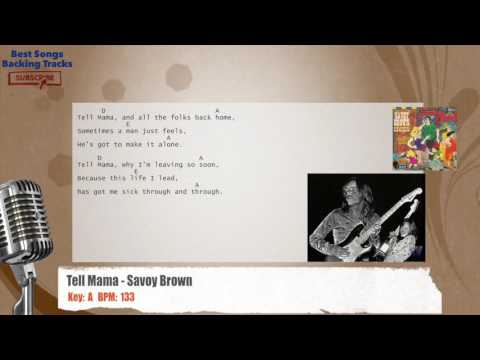 Tell Mama - Savoy Brown Vocal Backing Track with chords and lyrics