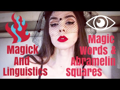 Magick and Linguistics 2 - Practical Application of Magic Words, Abramelin Squares and Palindromes.