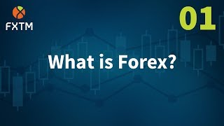 01 What Is Forex - FXTM Learn Forex in 60 Seconds