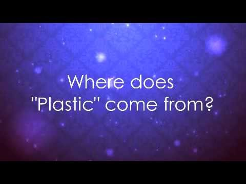 Where Does Quot Plastic Quot Come From Youtube