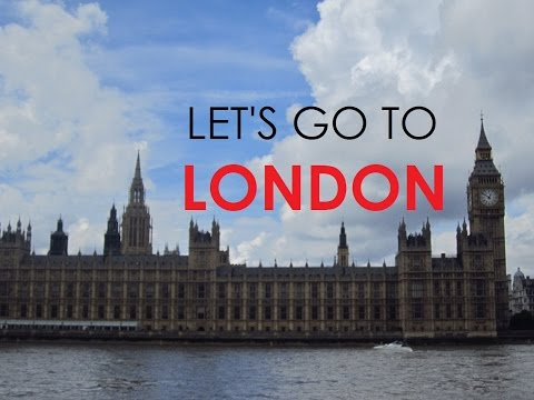 Let's go to LONDON.