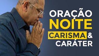 DEVOCIONAL DA NOITE -  CARISMA E CARÁTER, com o Pr. Josué Gonçalves  28/ 07/ 2021
