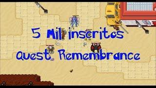 Video dos 5 mil inscritos - Quest Remembrance