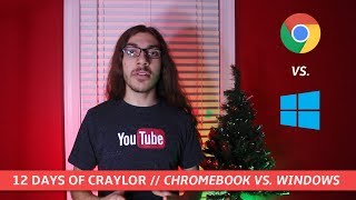 What Is a Chromebook? [Chromebook vs. Windows] | 12 Days of Craylor (Day 4)