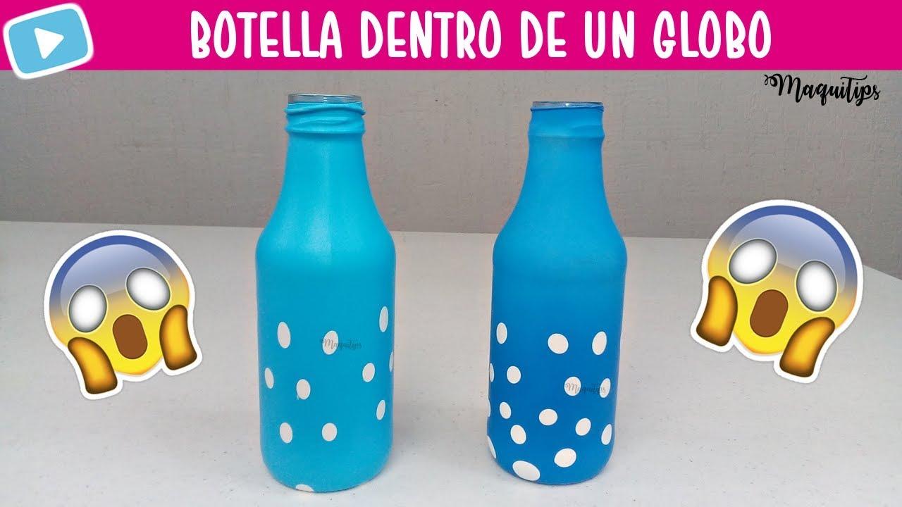 Como Meter Una Botella En Un Globo Como Forrar Una Botella Con Un Globo Maquitips Youtube