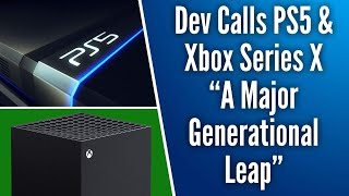 "Dev Calls PS5 & Xbox Series X ""a Major Generational Leap"" // Both Next Gen Console To Be At TGS 2020"