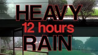 "12 Hours ""Heavy Rain Sounds""  Natural Sounds ""Sleep Video"""
