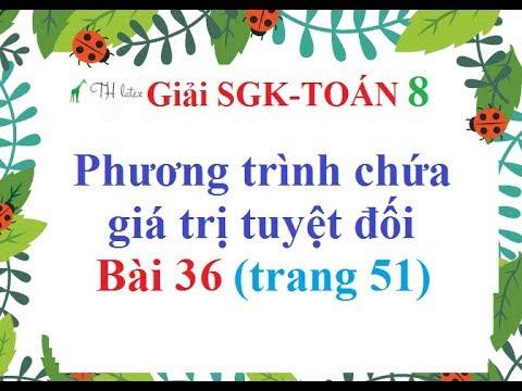 [Giải bài tập SGK-Toán lớp 8] – Phương trình chứa dấu giá trị tuyệt đối – Bài 36 (trang 51).