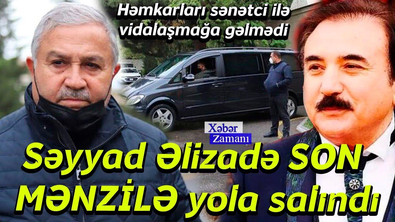 Səyyad Əlizadə SON MƏNZİLƏ yola salındı - Həmkarları sənətci ilə vidalaşmağa gəlmədi