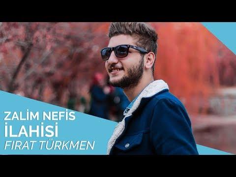 Fırat Türkmen - Zalim Nefis İlahisi💐