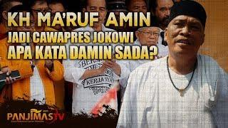Download Video KH MARUF AMIN JADI CAWAPRES JOKOWI, APA KATA DAMIN SADA? MP3 3GP MP4