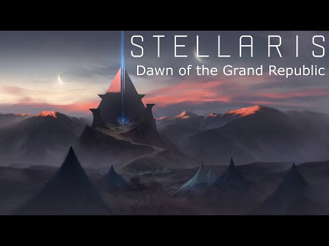 Stellaris - Dawn of the Grand Republic - Episode 75.5 - Almost There |