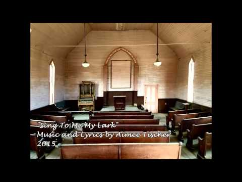 """Sing To Me My Lark"" Original song"