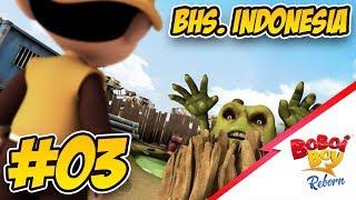 BoBoiBoy Reborn (Bhs. Indonesia) - EPISOD 03