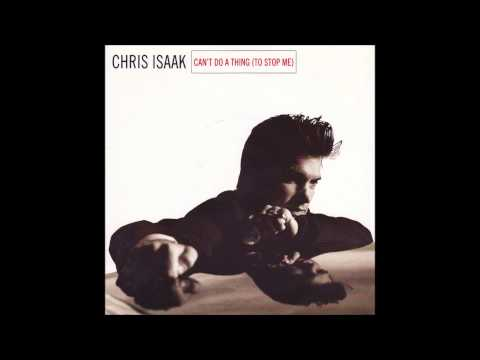 Chris Isaak - Can't do a thing (to stop me) (HQ)