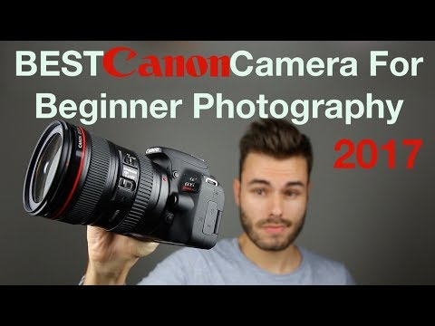BEST Canon Camera For Beginner Photography 2018