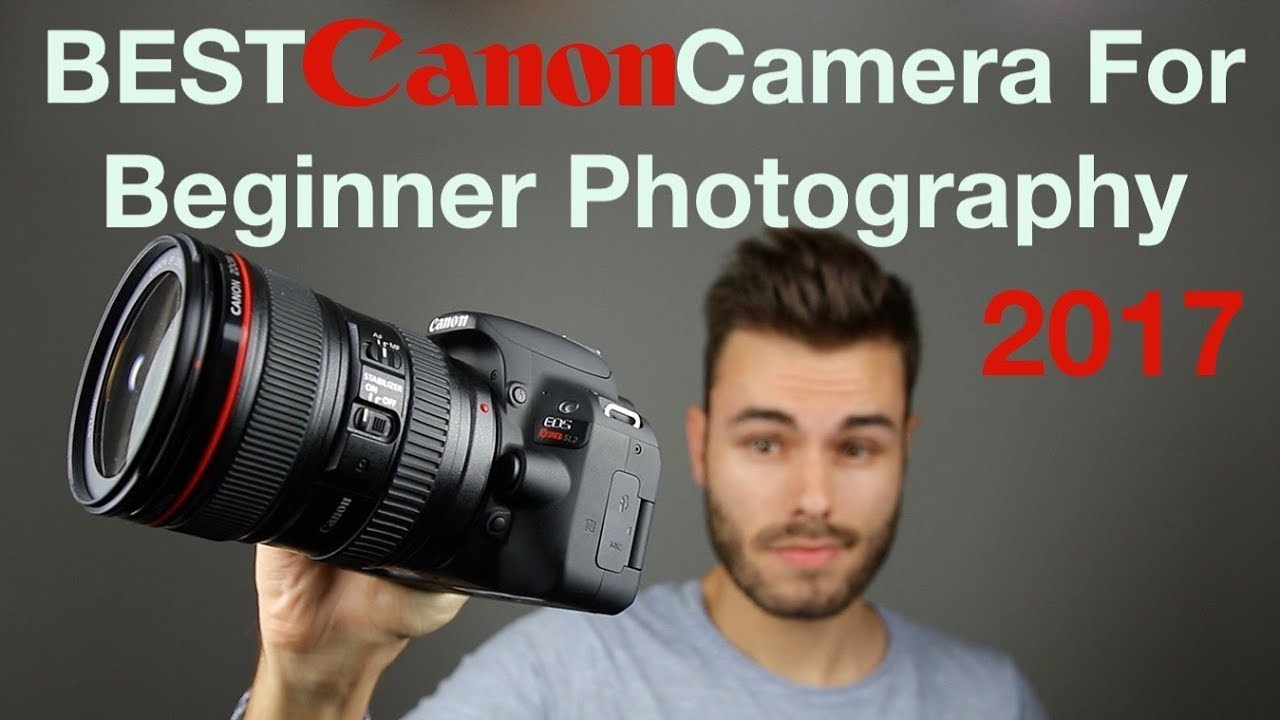 Best Canon Camera For Beginner Photography 2019 Youtube