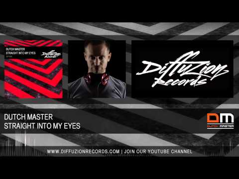 Dutch Master - Straight Into My Eyes (Diffuzion Records 005)