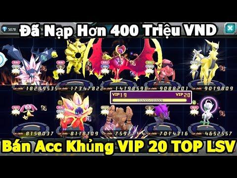 Đại Gia Game Poke Đại Chiến : Bán ACC VIP 20 Đã Nạp Hơn 400 Triệu Với Dàn Pokemon Cực Khủng Max Bá