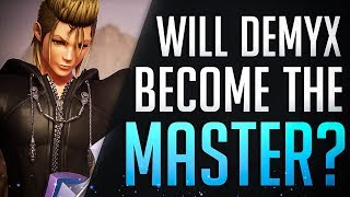 Why DEMYX MIGHT BE THE MASTER OF MASTERS! Kingdom Hearts 3 - Theory / Discussion