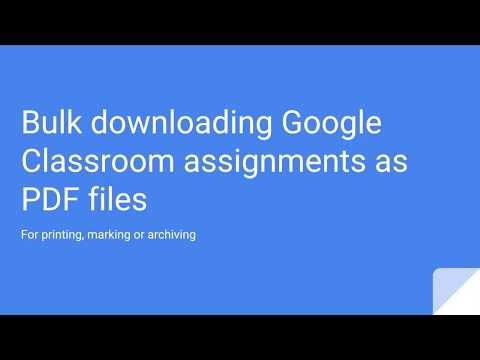Bulk downloading assignments from Google Classroom as a PDF