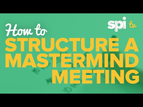 How To Structure A Mastermind Meeting - SPI TV, Ep. 10