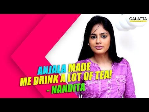 Anjala made me drink a lot of tea! - Nandita