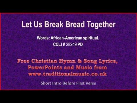 Let Us Break Bread Together - Hymn Lyrics & Music