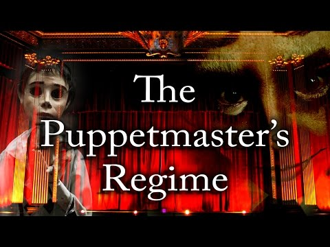 """The Puppetmaster's Regime"" [COMPLETE] 