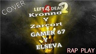 LEFT 4 DEAD 2 |COVER| ZARCORT Ft.KRONNO | ELSEVA Ft.GAMER67