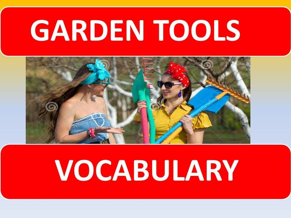 English lesson garden tools vocabulary youtube for Gardening tools list pdf