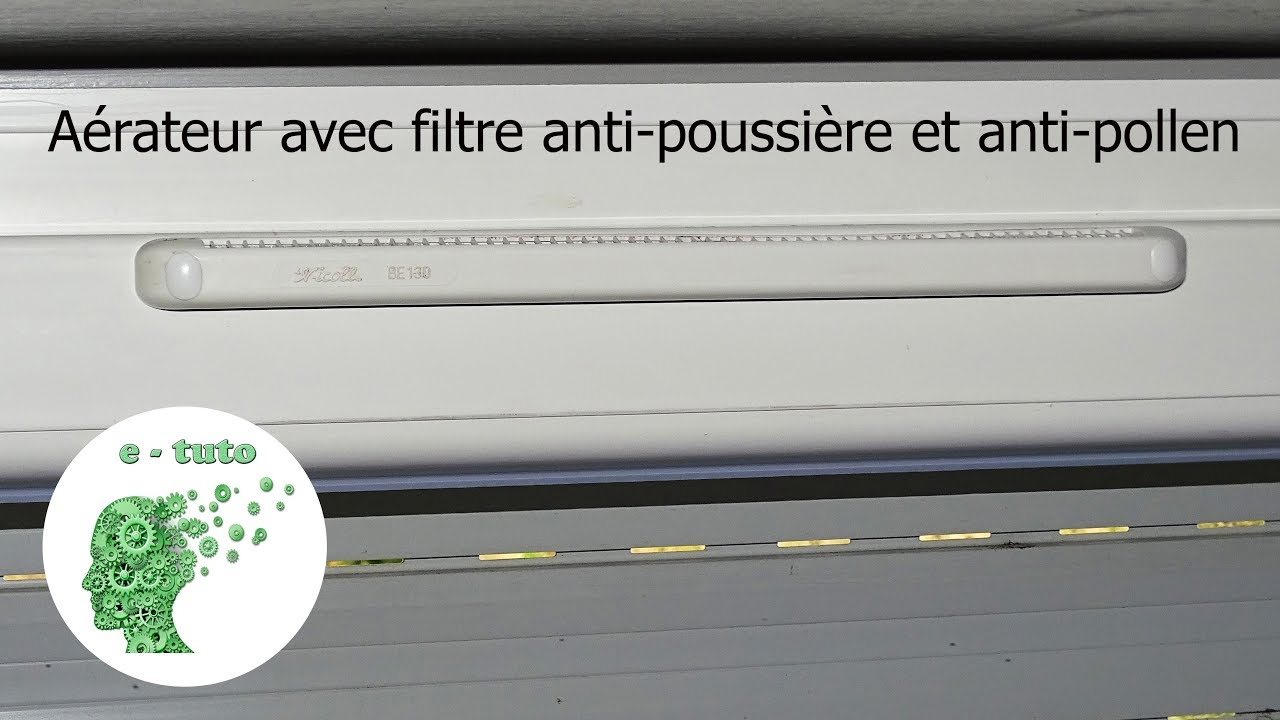 Installer un filtre anti pollen et anti courant d air sur for Installer fenetre pvc